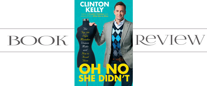 Book Review Oh No She Didn't Clinton Kelly