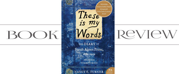 Book Review: These Is My Words by Nancy E. Turner