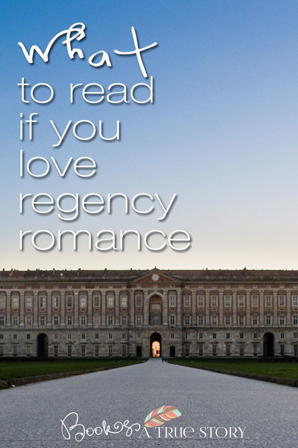 What To Read If You Love Regency Romance