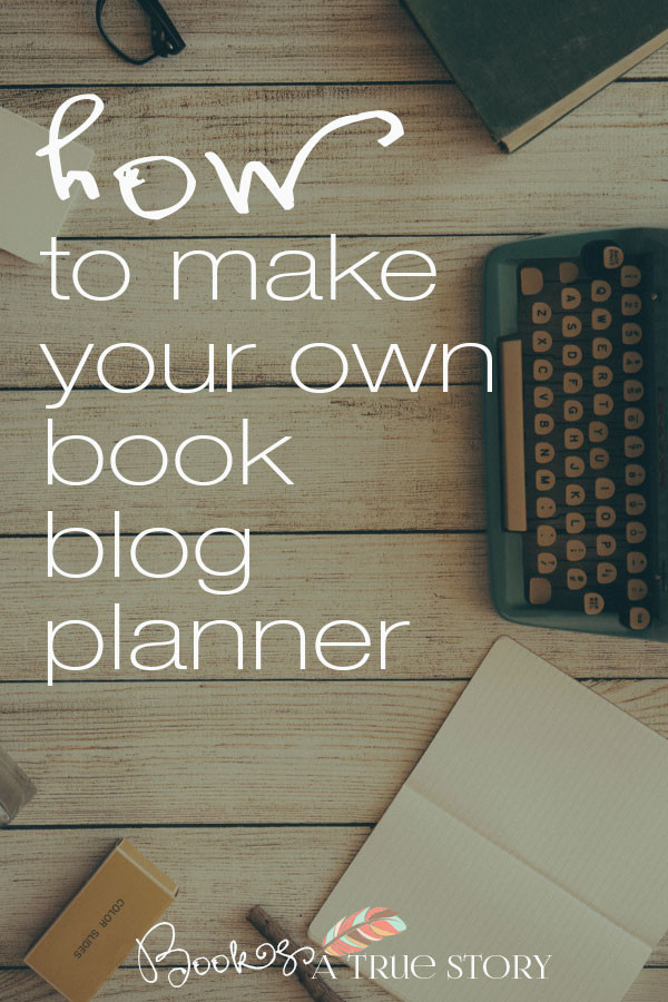 How to Make Your Own Book Blog Planner