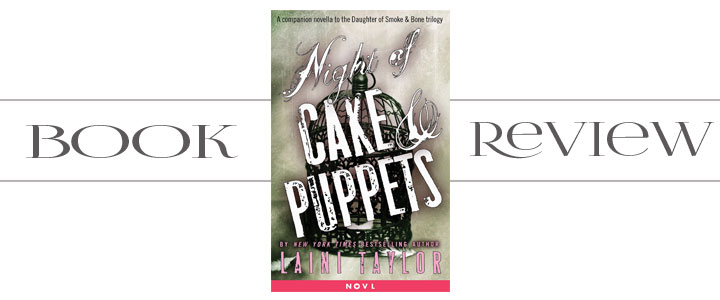 Book Review Night Cake Puppets Laini Taylor