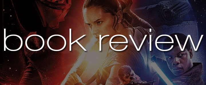 Book Review: Star Wars: The Force Awakens by Alan Dean Foster