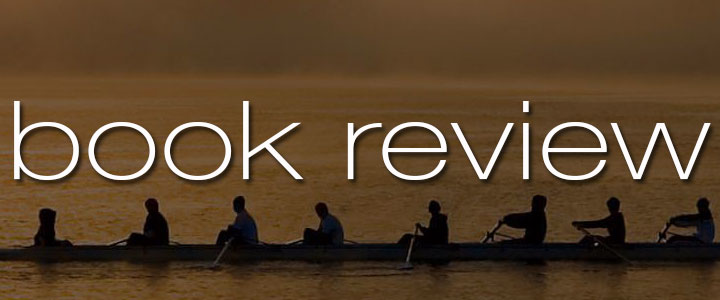 Book Review: The Boys in the Boat by Daniel James Brown