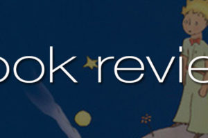 Book Review The Little Prince Antoine De Saint Exupery