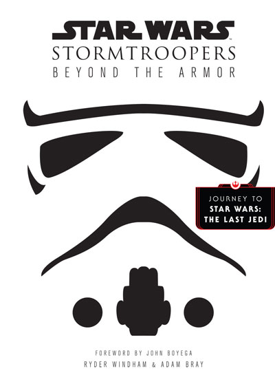 Star Wars Stormtroopers: Beyond the Armor by Ryder Windham, Adam Bray